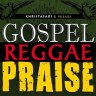 Christafari and Friends - Gospel Reggae Praise (2012)