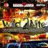 Riddim Driven - Wild 2 Nite