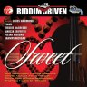 Riddim Driven - Sweet