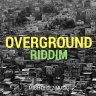 Overground Riddim (2016)