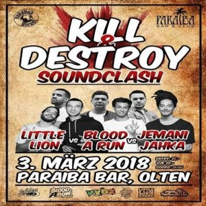 Little Lion vs Blood A Run vs Jemani Jahka 03-18 (Kill & Destroy Soundclash)