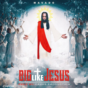 Mavado - Big Like Jesus (Raw)