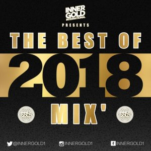 The Best of 2018 Reggae Mix - Inner Gold Sound (FREE DOWNLOAD)