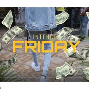 Intence - Friday